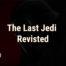 Nerd Caster - The Las Jedi Revisited